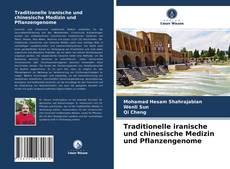 Bookcover of Traditionelle iranische und chinesische Medizin und Pflanzengenome
