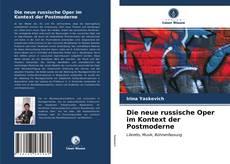 Bookcover of Die neue russische Oper im Kontext der Postmoderne