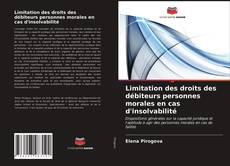 Capa do livro de Limitation des droits des débiteurs personnes morales en cas d'insolvabilité