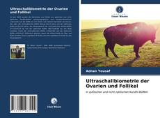 Bookcover of Ultraschallbiometrie der Ovarien und Follikel