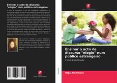 "Capa do livro de Ensinar o acto de discurso ""elogio"" num público estrangeiro"