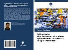 Bookcover of Zylindrische Knochenresorption eines zylindrischen Implantats, Vergleichsmodell