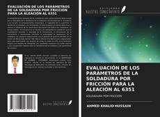 Couverture de EVALUACIÓN DE LOS PARÁMETROS DE LA SOLDADURA POR FRICCIÓN PARA LA ALEACIÓN AL 6351