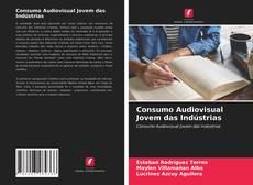 Bookcover of Consumo Audiovisual Jovem das Indústrias