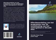 Bookcover of Effectbeoordeling van het programma voor de ontwikkeling van het watergebied in Shivalik Hills