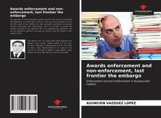 Bookcover of Awards enforcement and non-enforcement, last frontier the embargo