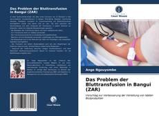 Das Problem der Bluttransfusion in Bangui (ZAR)的封面