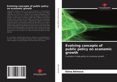 Portada del libro de Evolving concepts of public policy on economic growth