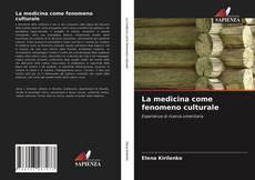 La medicina come fenomeno culturale的封面