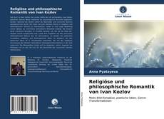 Portada del libro de Religiöse und philosophische Romantik von Ivan Kozlov
