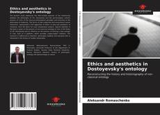 Portada del libro de Ethics and aesthetics in Dostoyevsky's ontology