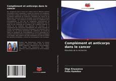 Bookcover of Complément et anticorps dans le cancer