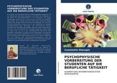 Capa do livro de PSYCHOPHYSISCHE VORBEREITUNG DER STUDENTEN AUF DIE BERUFLICHE TÄTIGKEIT