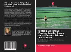 Diálogo Discursivo: Perspectiva das bases sobre Desenvolvimento Sustentável kitap kapağı