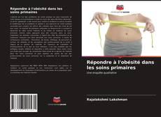 Bookcover of Répondre à l'obésité dans les soins primaires