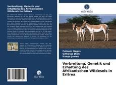 Verbreitung, Genetik und Erhaltung des Afrikanischen Wildesels in Eritrea的封面