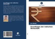 Bookcover of Grundlagen der indischen Wirtschaft