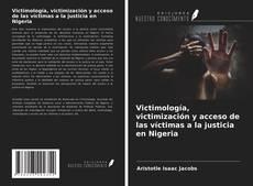 Bookcover of Victimología, victimización y acceso de las víctimas a la justicia en Nigeria