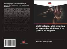Couverture de Victimologie, victimisation et accès des victimes à la justice au Nigeria