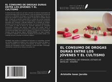 Portada del libro de EL CONSUMO DE DROGAS DURAS ENTRE LOS JÓVENES Y EL CULTISMO