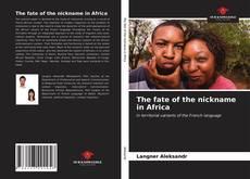 Capa do livro de The fate of the nickname in Africa