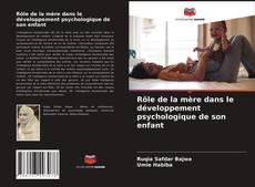 Couverture de Rôle de la mère dans le développement psychologique de son enfant