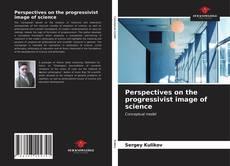 Capa do livro de Perspectives on the progressivist image of science