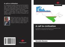 Bookcover of A call to civilization