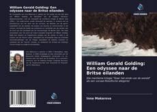 Copertina di William Gerald Golding: Een odyssee naar de Britse eilanden