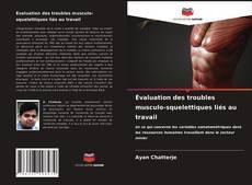 Bookcover of Évaluation des troubles musculo-squelettiques liés au travail