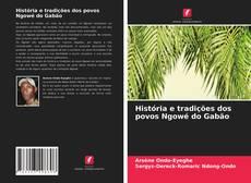 Couverture de História e tradições dos povos Ngowé do Gabão