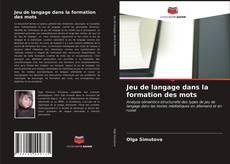 Couverture de Jeu de langage dans la formation des mots