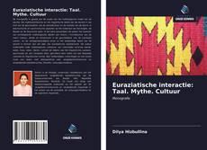 Bookcover of Euraziatische interactie: Taal. Mythe. Cultuur