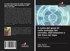 Bookcover of Il ruolo del gene Hr nello sviluppo del cervello, dell'intestino e del timo nel topo