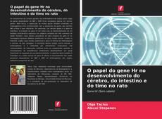 Bookcover of O papel do gene Hr no desenvolvimento do cérebro, do intestino e do timo no rato