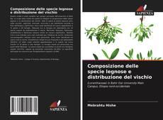 Couverture de Composizione delle specie legnose e distribuzione del vischio