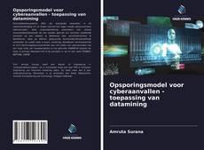 Borítókép a  Opsporingsmodel voor cyberaanvallen - toepassing van datamining - hoz