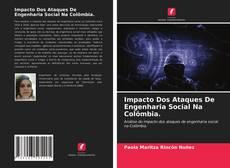 Impacto Dos Ataques De Engenharia Social Na Colômbia. kitap kapağı
