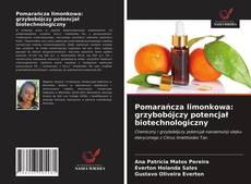 Pomarańcza limonkowa: grzybobójczy potencjał biotechnologiczny kitap kapağı