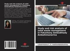 Borítókép a  Study and risk analysis of solid waste management in Fokontany Ambodihady Ambohimanarina - hoz