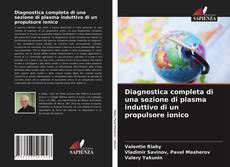 Bookcover of Diagnostica completa di una sezione di plasma induttivo di un propulsore ionico