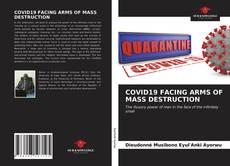 Copertina di COVID19 FACING ARMS OF MASS DESTRUCTION