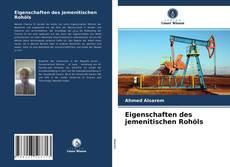Buchcover von Eigenschaften des jemenitischen Rohöls