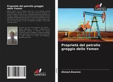 Copertina di Proprietà del petrolio greggio dello Yemen