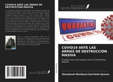 Bookcover of COVID19 ANTE LAS ARMAS DE DESTRUCCIÓN MASIVA