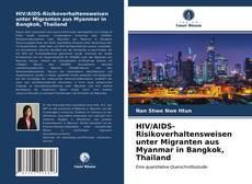 Copertina di HIV/AIDS-Risikoverhaltensweisen unter Migranten aus Myanmar in Bangkok, Thailand