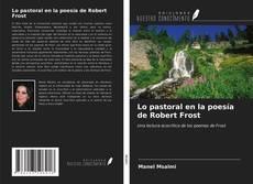 Bookcover of Lo pastoral en la poesía de Robert Frost