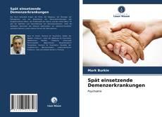 Spät einsetzende Demenzerkrankungen kitap kapağı