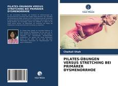Обложка PILATES-ÜBUNGEN VERSUS STRETCHING BEI PRIMÄRER DYSMENORRHOE
