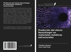 Portada del libro de Predicción del efecto Bauschinger en materiales metálicos estructurales
